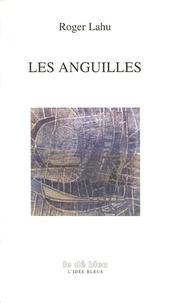 Roger Lahu - Les Anguilles.