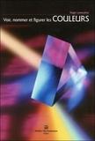 Roger Lamouline - Voir, nommer et figurer les couleurs - Du cercle de Newton aux pixels tricolores.