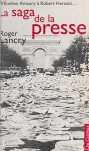Roger Lancry - La saga de la presse - D'Émilien Amaury à Robert Hersant.