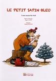 Roger Landy et Michel Frantz - Le petit sapin bleu - Conte musical de Noël.