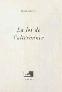 Roger Laporte - La loi de l'alternance.