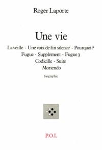 Roger Laporte - Une Vie... - Biographie.