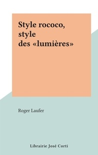 "Roger Laufer - Style rococo, style des ""lumières""."