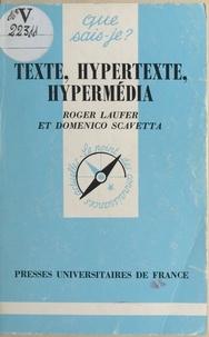Roger Laufer et Domenico Scavetta - Texte, hypertexte, hypermédia.