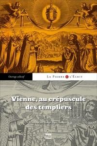 Roger Lauxerois - Vienne au crépuscule des templiers.