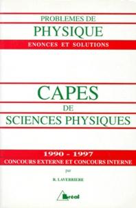 CAPES DE SCIENCES PHYSIQUES 1990-1997. Concours externe et concours interne - Roger Laverrière   Showmesound.org