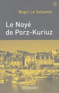 Roger Le Taillanter - Le Noyé de Porz-Kuriuz.