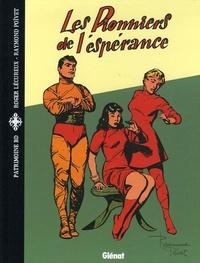 Roger Lécureux et Raymond Poïvet - Les Pionniers de l'espérance.