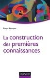 Roger Lécuyer - La construction des premières connaissances.