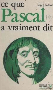 Roger Ledent et Jean-Baptiste Baronian - Ce que Pascal a vraiment dit.