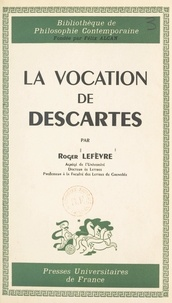 Roger Lefèvre et Félix Alcan - La vocation de Descartes.