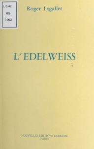 Roger Legallet - L'Édelweiss.