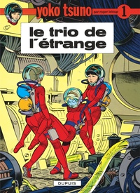 Roger Leloup - Yoko Tsuno Tome 1 : Le trio de l'étrange.