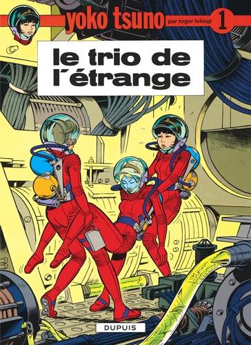 Yoko Tsuno Tome 1 Le Trio De L Etrange De Roger Leloup Album Livre Decitre