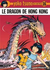 Roger Leloup - Yoko Tsuno Tome 16 : Le dragon de Hong Kong.