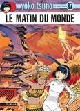 Roger Leloup - Yoko Tsuno Tome 17 : Le matin du monde.