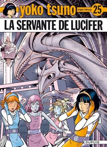 Roger Leloup - Yoko Tsuno Tome 25 : La servante de Lucifer.