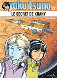 Roger Leloup - Yoko Tsuno Tome 27 : Le secret de Khany.