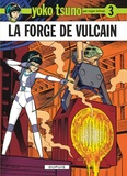 Roger Leloup - Yoko Tsuno Tome 3 : La forge de Vulcain.