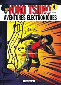 Roger Leloup - Yoko Tsuno Tome 4 : Aventures électroniques.