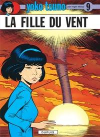 Roger Leloup - Yoko Tsuno Tome 9 : La fille du vent.