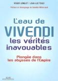 Roger Lenglet et Jean-Luc Touly - L'eau de Vivendi : les vérités inavouables.