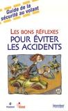 Roger Lenglet - Les bons réflexes pour éviter les accidents - Guide de la sécurité au volant.