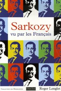 Roger Lenglet - Sarkozy vu par les Français.