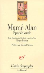 Roger Lescot - Mamé Alan - Epopée kurde.