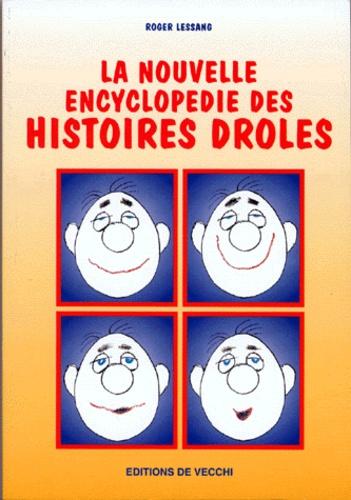 Roger Lessang - La nouvelle encyclopédie des histoires drôles.