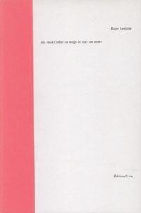 Roger Lewinter - Qui dans l'ordre au rouge du soir des mots.