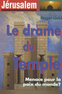 Roger Liebi - Jérusalem - Le drame du Temple.