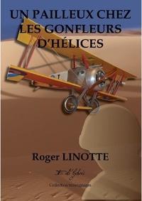 Roger Linotte - UN PAILLEUX CHEZ LES GONFLEURS D'HÉLICES.