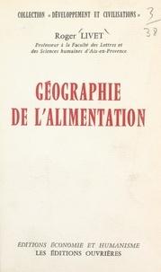 Roger Livet - Géographie de l'alimentation.