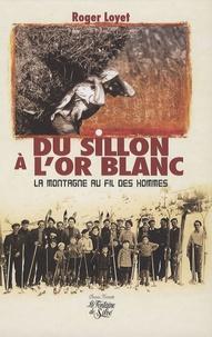 Roger Loyet - Du sillon à l'or blanc - La montagne au fil des hommes.