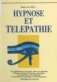 Roger Luc Mary - Hypnose et télépathie.