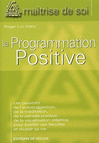 Roger-Luc Mary - La programmation positive.