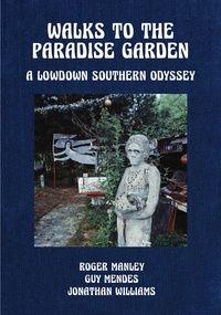 Roger Manley et Guy Mendes - Walks to the paradise garden - A lowdown southern odyssey.