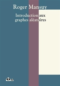 Roger Mansuy - Introduction aux graphes aléatoires (et à la méthode probabiliste).