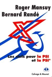 Roger Mansuy et Bernard Randé - Les clefs pour la PSI et la PSI*.