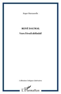 Roger Marcaurelle - René Daumal - Ver l'éveil définitif.