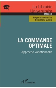 Roger Marcelin Faye et Félix Mora-Camino - La commande optimale - Approche variationnelle.