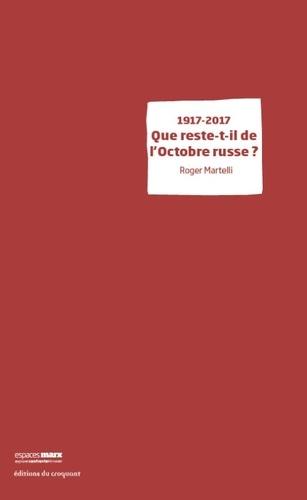 1917-2017 que reste-t-il de l'Octobre russe ?
