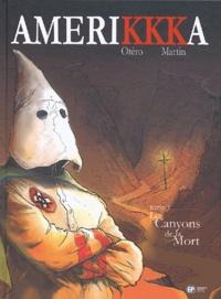 Roger Martin et Nicolas Otéro - AmeriKKKa Tome 1 : Les Canyons de la Mort - El Paso, Texas.