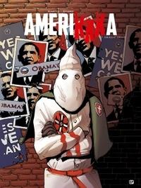 Roger Martin et Nicolas Otéro - AmeriKKKa Tome 7 : Objectif Obama.