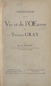 Roger Martin - Chronologie de la vie et de l'œuvre de Thomas Gray.