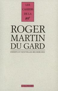 Roger Martin du Gard - Cahiers Roger Martin du Gard Tome 4 : Inédits et nouvelles recherches.