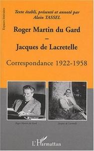 Roger Martin du Gard et Jacques de Lacretelle - Correspondance 1922-1958.