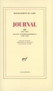 Roger Martin du Gard - Journal - Tome 3, 1937-1949 ; Textes autobiographiques (1950-1958).