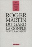 Roger Martin du Gard - La gonfle - Farce paysanne ; Fort facécieuse, sur le sujet d'une vieille femme hydropique, d'un sacristain, d'un vétérinaire et d'une pompe à bestiaux.